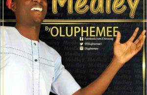 Medley By Oluphemee