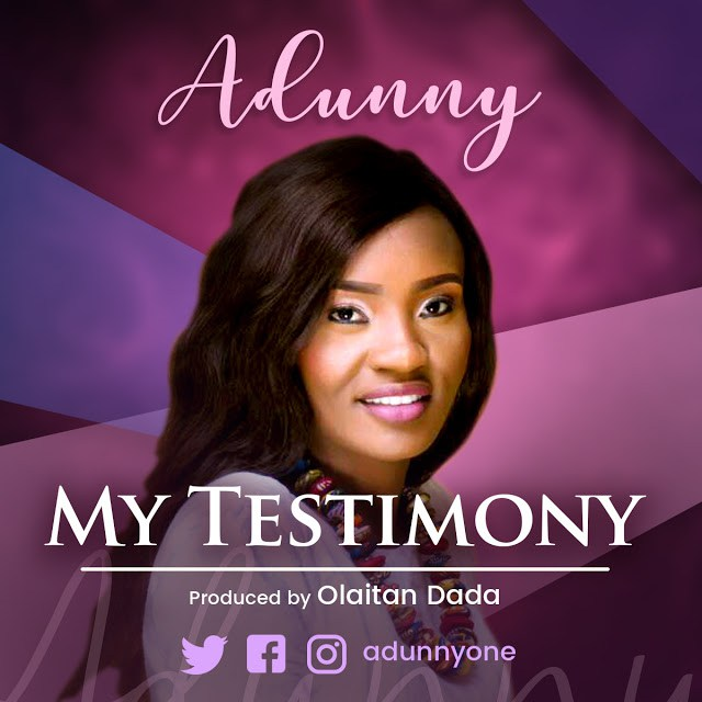 MUSIC: MY TESTIMONY By Adunny – [@adunnyone]