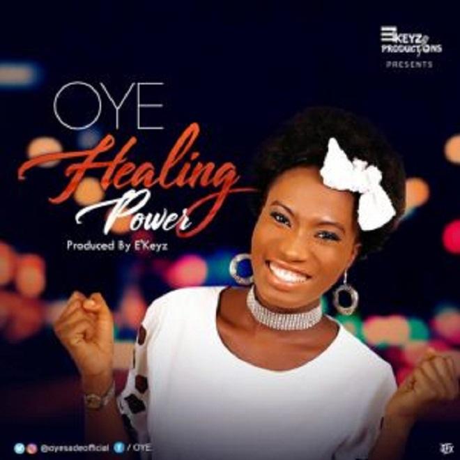 AUDIO: Healing Power By OYE @oyesadeofficial