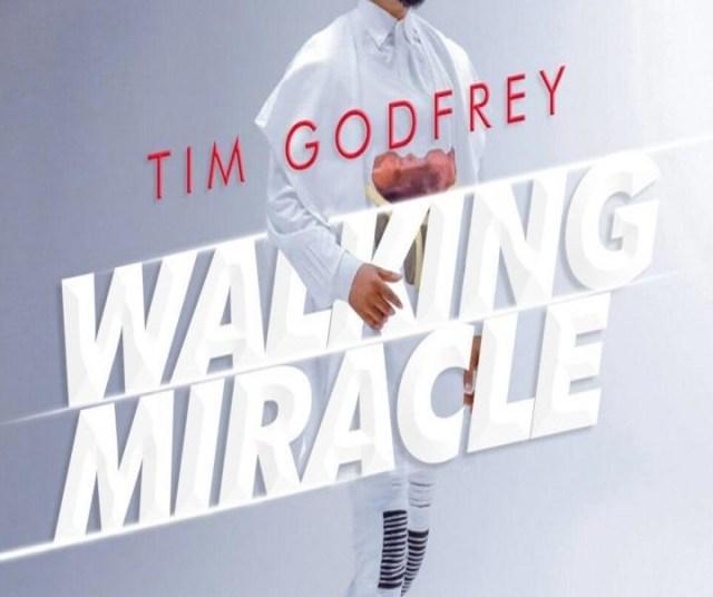 Tim Godfrey – Walking Miracle