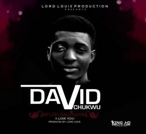 Afurumginaya - David Chukwu