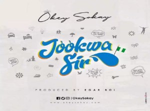 Jookwa Sir By Okey Sokay