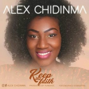 Keep the Faith By Alex Chidinma