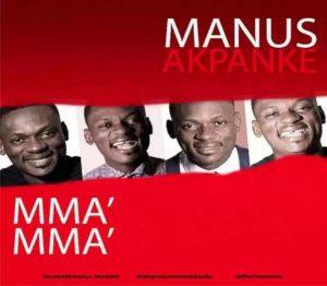 Mma Mma by Manus Akpanke
