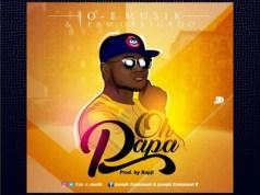 Oh papa By Jo-E Musik