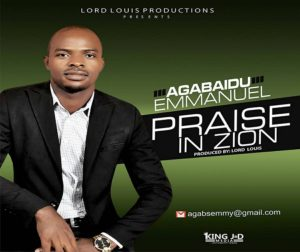 Praise in Zion By Agabaidu Emmanuel