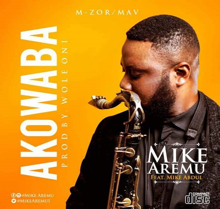 FREE MUSIC DOWNLOAD: Akowaba – Mike Aremu feat. Mike Abdul