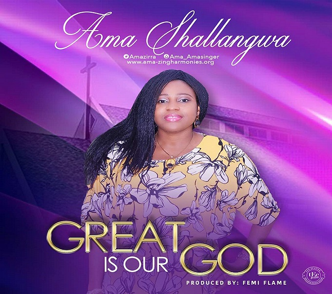 Free Music Download: Great is Our God – Ama Shallangwa @AmaZirra