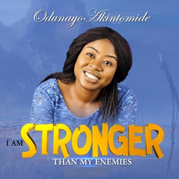 Free Mp3 Download: I Am Stronger Than My Enemies – Odunayo Akintomide