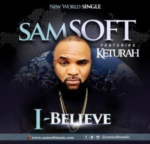 I Believe By Samsoft ft. Keturah