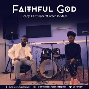 Faithful God – George Christopher