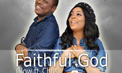 Faithful God – Glow Ft Chris