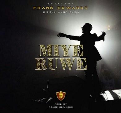 Frank Edwards – Miyi Ruwe