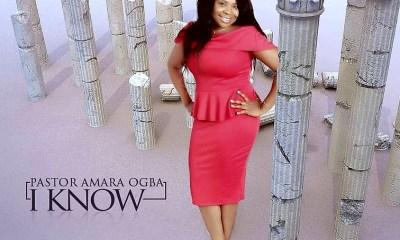 Pastor Amara Ogba - I Know