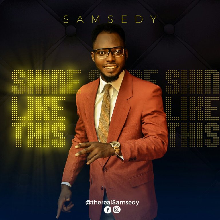 Download Samsedy Auxano – Shine Like This || okaywaves