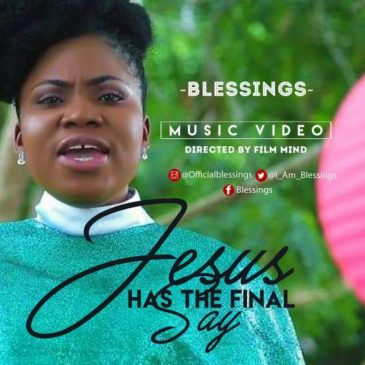 Jesus Has The Final Say BY Blessings