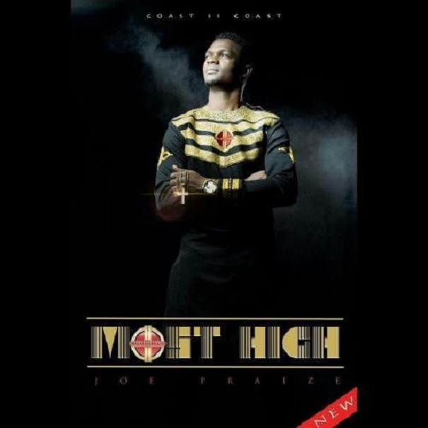 Download JOE PRAIZE – MOST HIGH @joepraize