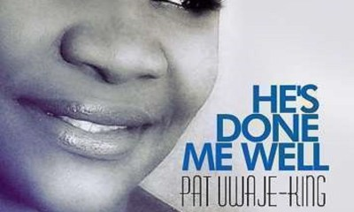 He's Done Me Well BY Pat Uwaje King