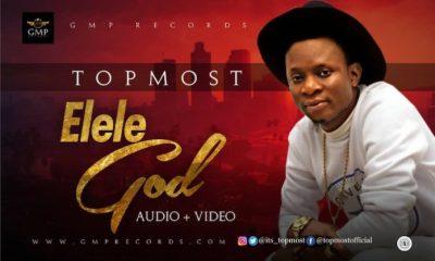 Elele God – Topmost