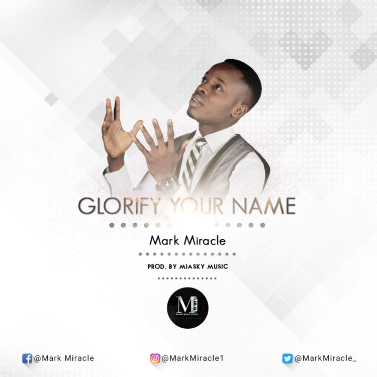 Mark Miracle – Glorify Your Name