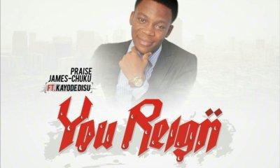 You Reign by Praise James Chuku