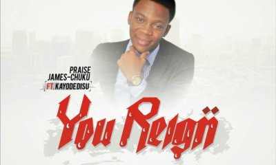 You Reign by Praise James Chuku