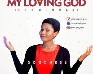 My Loving God by Goodness