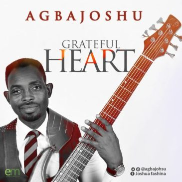Grateful Heart By Agbajoshu