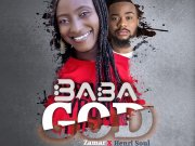 BABA GOD BY ZAMAR FT HENRISOUL