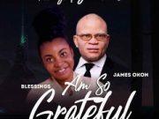 I'm So Grateful ByBlessings Feat James Okon