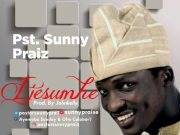Ijesumhe (My God) By Pst SunnyPraiz
