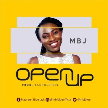 Open Up By MBJ