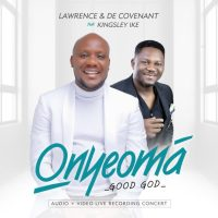 Onyeoma By Lawrence & DeCovenant Ft Kingsley Ike @Decovenant