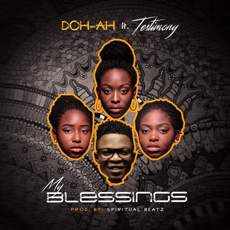 "Doh-Ah ""My Blessings"" ft. Testimony @officialdohah"