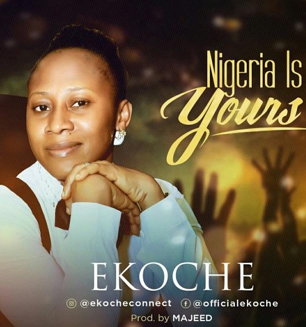 Ekoche – Nigeria Is Yours || okaywaves