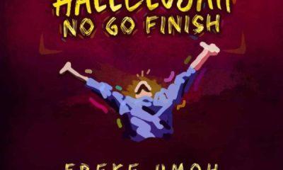 Hallelujah No Go Finish By Freke Umoh