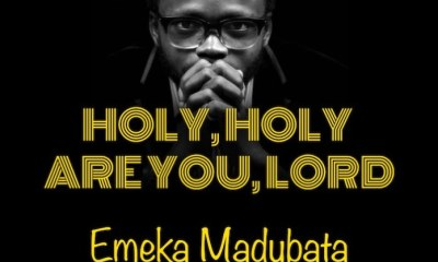 Holy Holy Are You Lord By Emeka Madubata