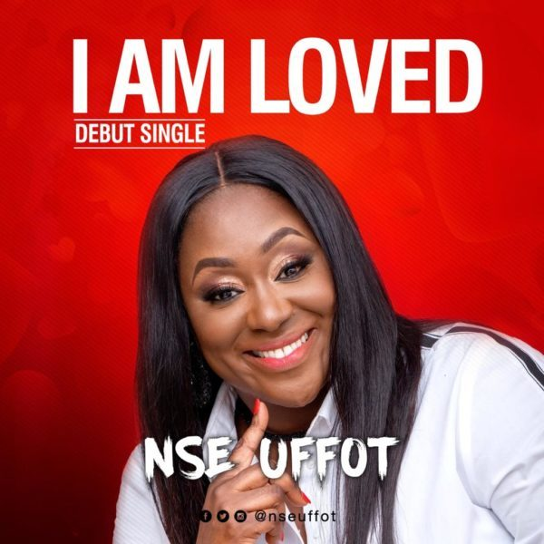 I Am Loved Nse Uffot  free download mp3