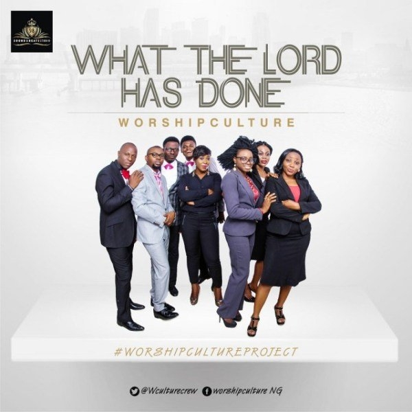 What The Lord Has Done By Worshipculture Crew Ft Dave More