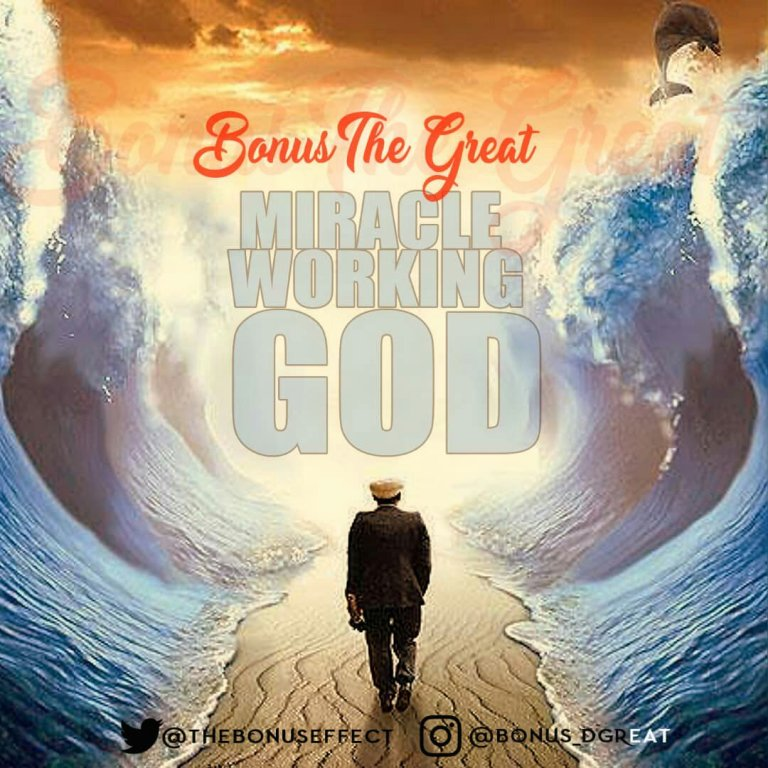 Bonus The Great – Miracle Working God @thebonuseffect