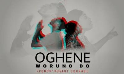 Oghene Woruno Do By Pastor Courage Ft. Mercy Peter