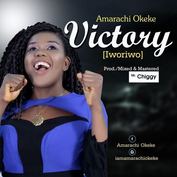 Amarachi Okeke – Victory (Iworiwo) @iamamarachi