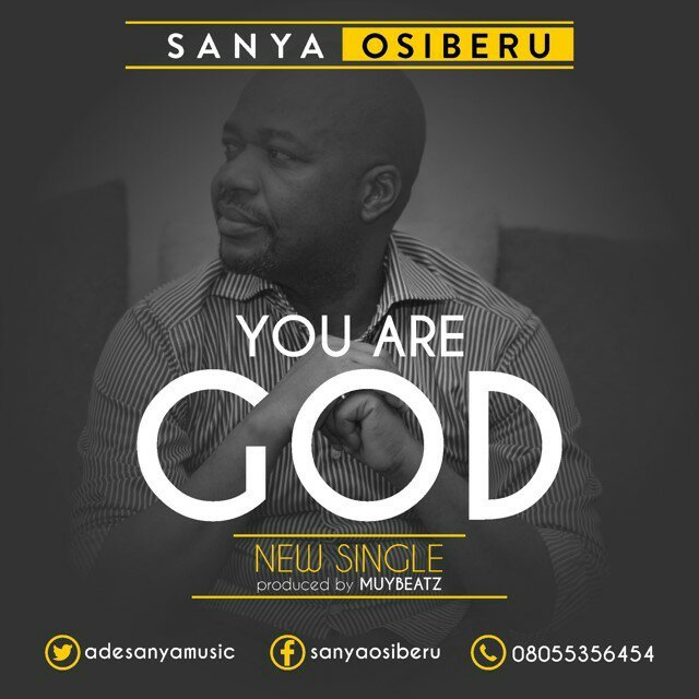 You Are God By Sanya Osiberu