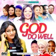 GENERAL BOSS PRODUCTION - GOD DO WELL (HOSTED BY DJ EASY)