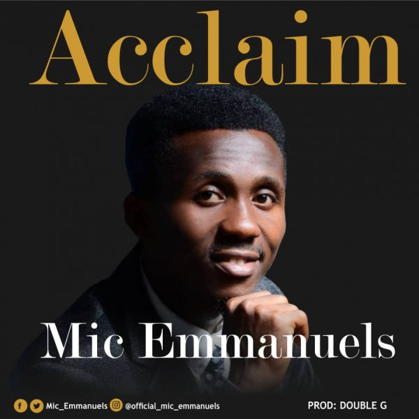 Mic Emmanuels – Acclaim @Mic_Emmanuels