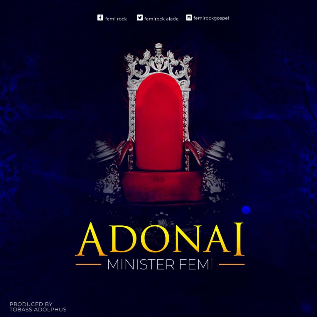 Download Mp3: Minister Femi – Adonai @femirockalade