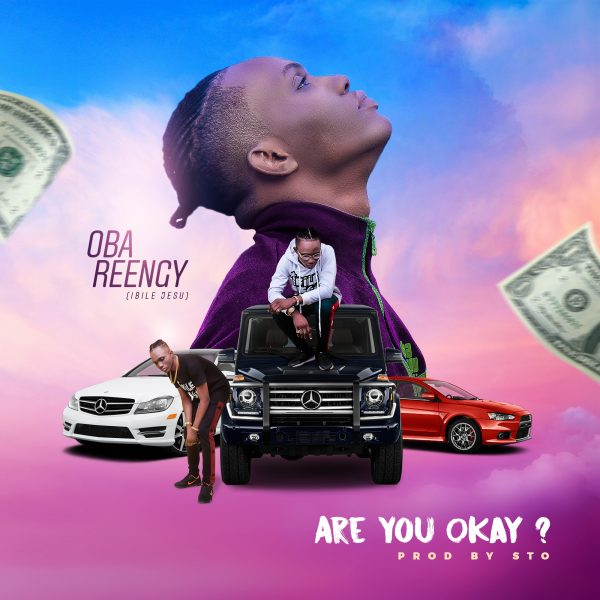 Download Mp3 + Video: Oba Reengy – Are You Okay? @obareengy