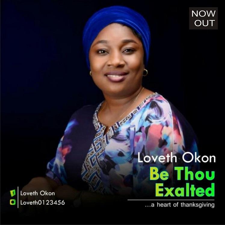 "Full Album Free Download: Loveth Okon – ""Be Thou Exalted"""