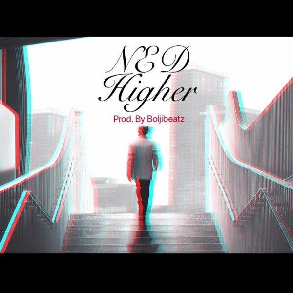 Ned – Higher @iamned1