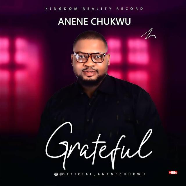 Anene Chukwu – Grateful